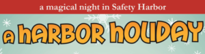 a Harbor Holiday - a magical night in Safety Harbor
